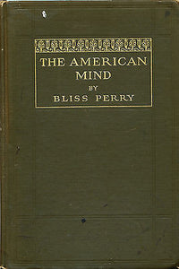 The American Mind by Bliss Perry 1912 First Edition