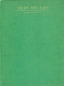 South & East by John Masefield Illustrated 1929 Edition