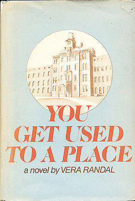 You Get Used To A Place by Vera Randal Signed First Edition 1972