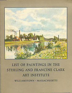 List of Paintings in the Sterling & Francine Clark Art Institute 1972 Edition