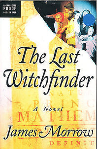 The Last Witchfinder by James Morrow 2006 First Edition Softcover