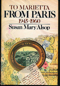 To Matietta From Paris  by Susan Alsop 1975 First Edition in Dust Jacket