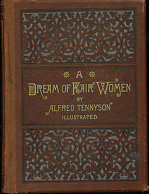 A Dream of Fair Women by Alfred Tennyson 1880 First Edition Illustrated