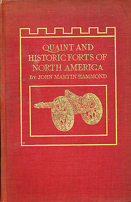 Quaint & Historic Forts of North America by John M Hammond 1915 First Edition
