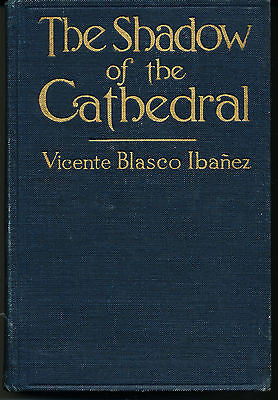 The Shadow of the Cathedral by Vicente B Ibanez 1919 edition 6th Printing