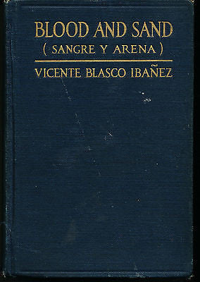 Blood and Sand by Vicente B Ibanez 1919 3rd Printing