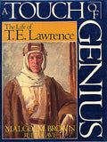 A Touch of Genius : The Life of T. E. Lawrence 1989 First American Edition