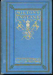 Milton's England by Lucia A Mead 1908 Illustrated