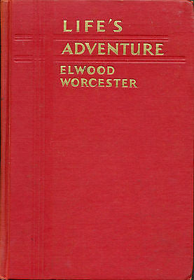 Life's Adventure The Story of a Varied Career by Elwood Worcester  1932 First Ed