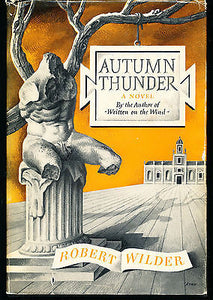 Autumn Thunder by Robert Wilder 1952 First Edition in Dust Wrapper