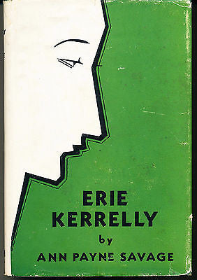 Erie Kerrelly by Ann Payne Savage SIGNED 1944 Edition in Dust Wrapper