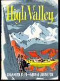 High Valley by C. Clift & G. Johnston 1950 Edition in Dust Jacket