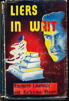 Liers in Wait by Raymond Lawrence & Katharine Mount 1956  with Dust Wrapper