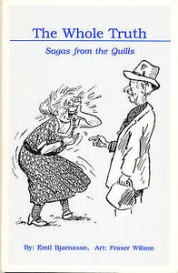 The Whole Truth Sagas From the Quills by Emil Bjarnason  1989 Edition