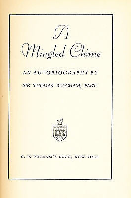 A Mingled Chime by Sir Thomas Beecham, Bart.  1943  First Edition