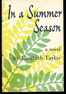 In A Summer Season by Elizabeth Taylor 1961 Edition in Dust Wrapper