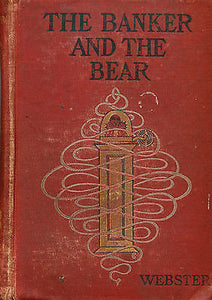The Banker and The Bear by Henry Webster 1900 Signed First Edition