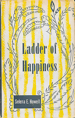Ladder of Happiness by Selena E Howell 1951 Edition Illustrated