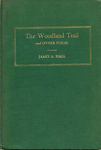 The Woodland Trail and Other Poems by James Hall Signed 1934 Edition