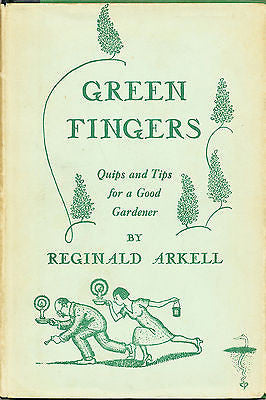 Green Fingers A Present for a Good Gardener by Reginald Arkell Illustrated 1936