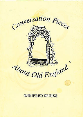 Conversation Pieces About Old England by Winifred Spinks  Signed 1983 Edition