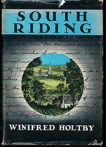 South Riding by Winifred Holtby 1936 First Edition in Dust Wrapper