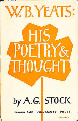 W.B. Yeats His Poetry & Thought by A.G, Stock  1961 First Edition