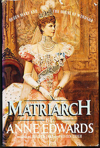 Matriarch : Queen Mary  by Anne Edwards 1984 Illustrated First Edition