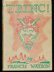 """Trinc!"" by Francis Watson 1932 Edition in Dust Wrapper"