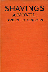 Shavings by Joseph C Lincoln 1918 Edition