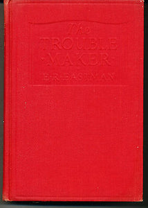 The Trouble Maker by E. R. Eastman 1925 First Edition Signed by Author