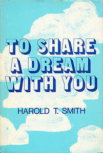 To Share a Dream with You by Harold T. Smith 1972 Signed by the Author