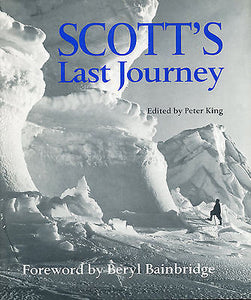 Scott's Last Journey by Peter King 1999 First U.S. Edition Illustrated