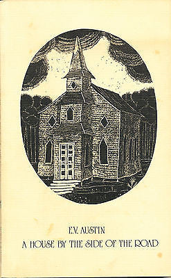 A House by the Side of the Road by E. V. Austin 1975 Inscribed by the Author