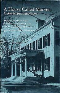 A House Called Morven : Its Role in American History by A. H. Bill 1978 Edition