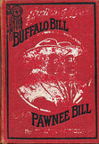 Thrilling Lives of Buffalo Bill and Pawnee Bill  Scarce Illustrated 1911 Ed.