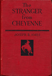 The Stranger From Cheyenne by Joseph Ames 1927 First Edition