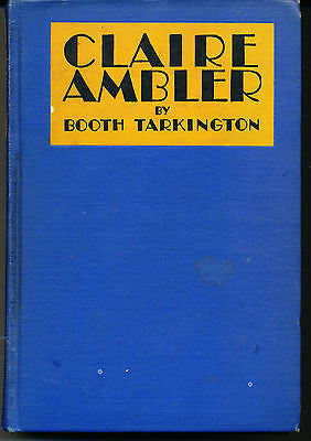 Claire Ambler by Booth Tarkington 1928 First Edition
