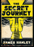 The Secret Journey by James Hanley 1936 Edition in Dust Wrapper