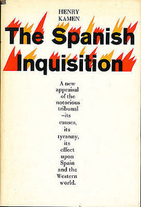 The Spanish Inquisition by Henry Kamen 1965 First Printing