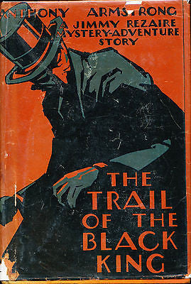 The Trail of the Black King by Anthony Armstrong 1933 2nd Printing
