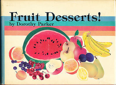 Fruit Desserts! by Dorothy Parker (1987, Hardcover)