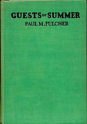 Guests of Summer by Paul Fulcher  1930 First Edition