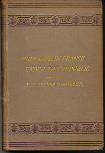 High Life in France Under the Republic by E.C. Grenville-Murphy  1884  Edition