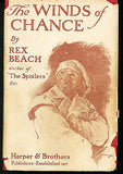 The Winds of Chance by Rex Beach 1918 First Edition in Dust Wrapper