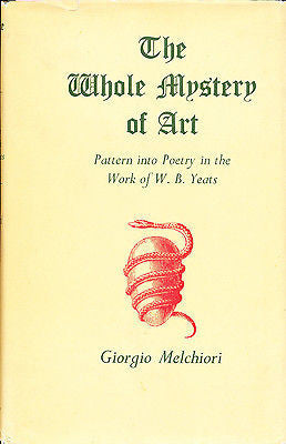 The Whole Mystery of Art by Giorgio Melchiori 1960 First Edition