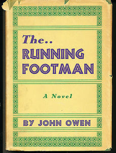 The Running Footman by John Owen  1932 First Edition in Dust Wrapper