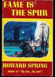 Fame is the Spur by Howard Spring 1940 Edition in Dust Wrapper