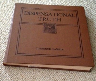 Dispensational Truth by Clarence Larkin 1920 Edition