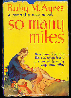 So Many Miles by Ruby Ayres 1932 First Edition in Dust Wrapper